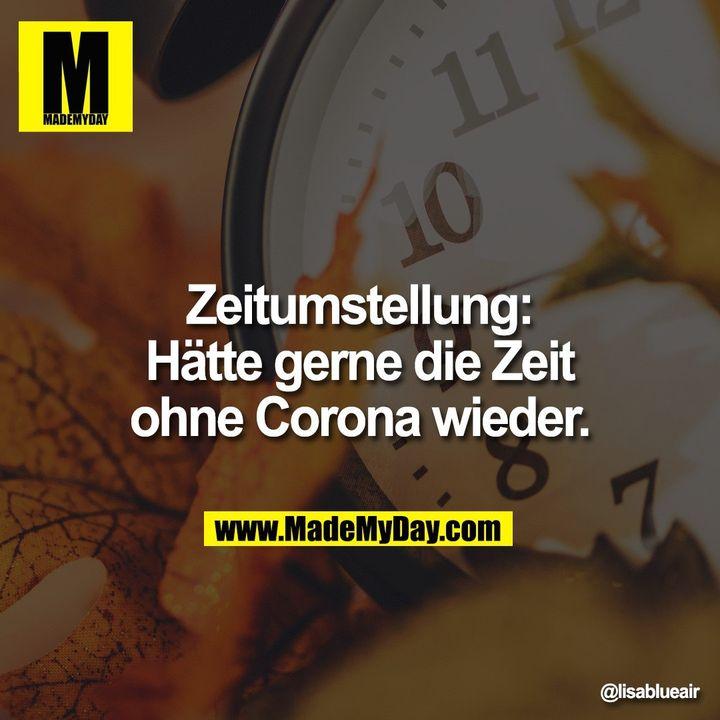 Zeitumstellung -> Hätte gerne die Zeit ohne Corona wieder