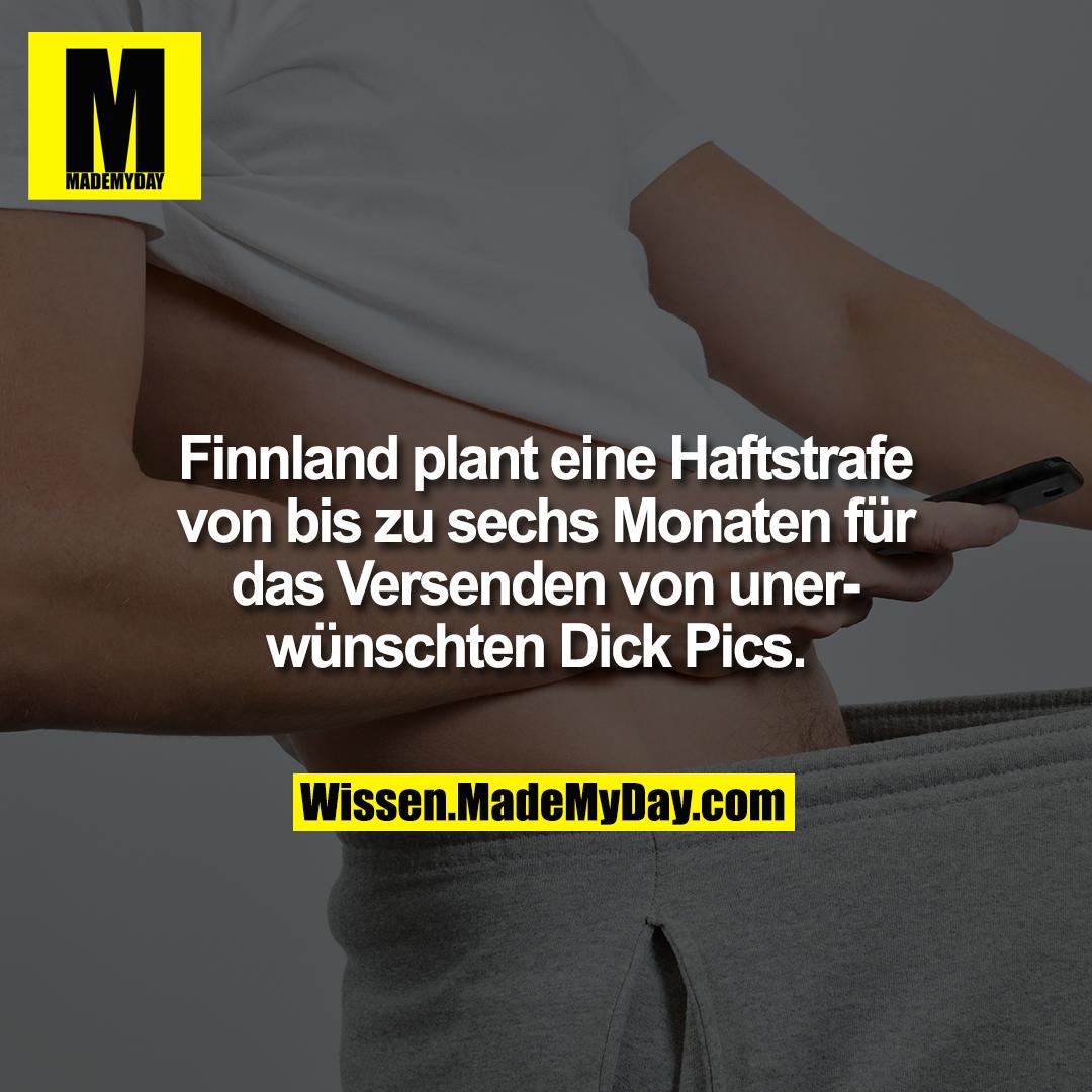 Finnland plant eine Haftstrafe von bis zu sechs Monaten für das Versenden von unerwünschten Dick Pics.