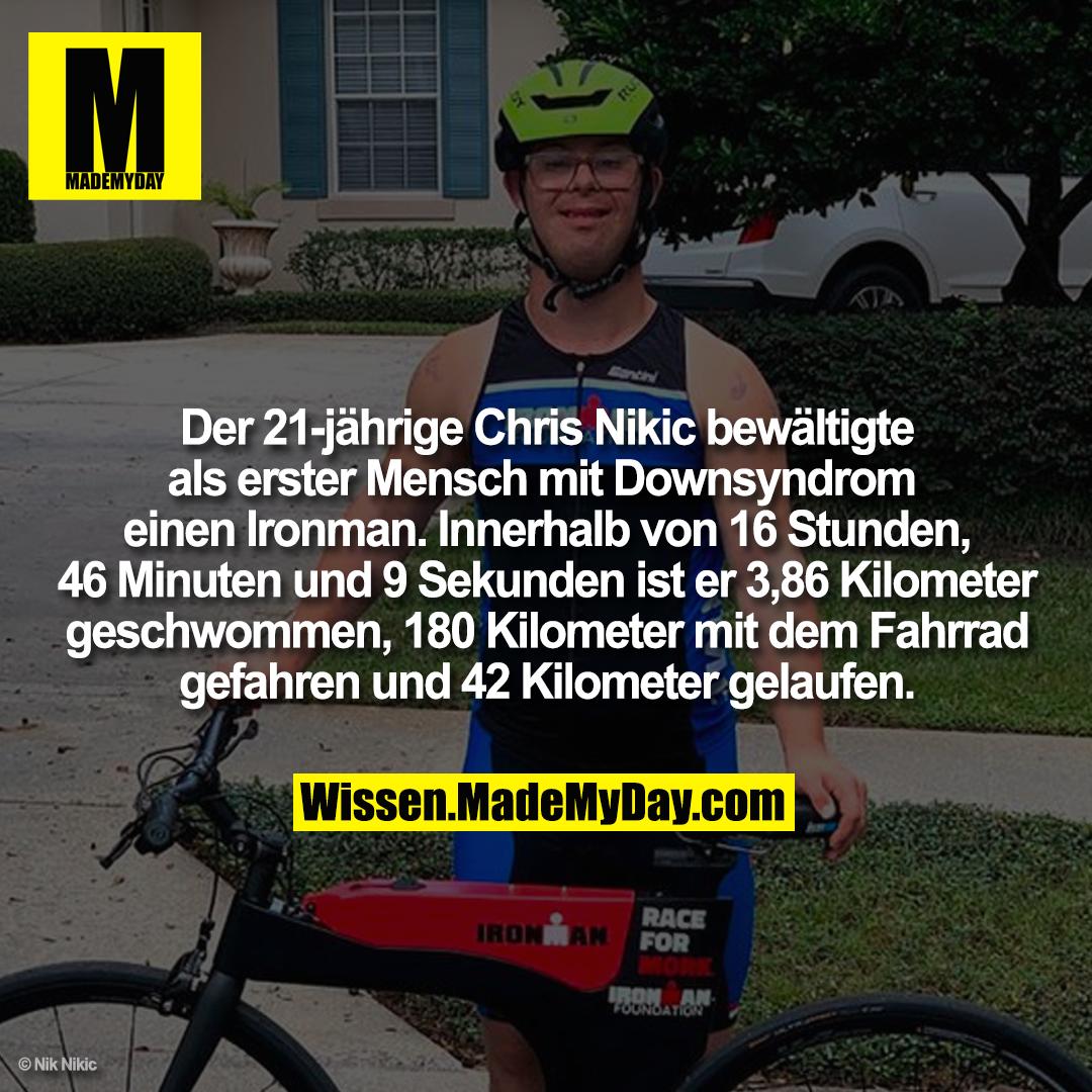 Der 21-jährige Chris Nikic bewältigte als erster Mensch mit Downsyndrom einen Ironman. Innerhalb von 16 Stunden, 46 Minuten und 9 Sekunden ist er 3,86 Kilometer geschwommen, 180 Kilometer mit dem Fahrrad gefahren und 42 Kilometer gelaufen.