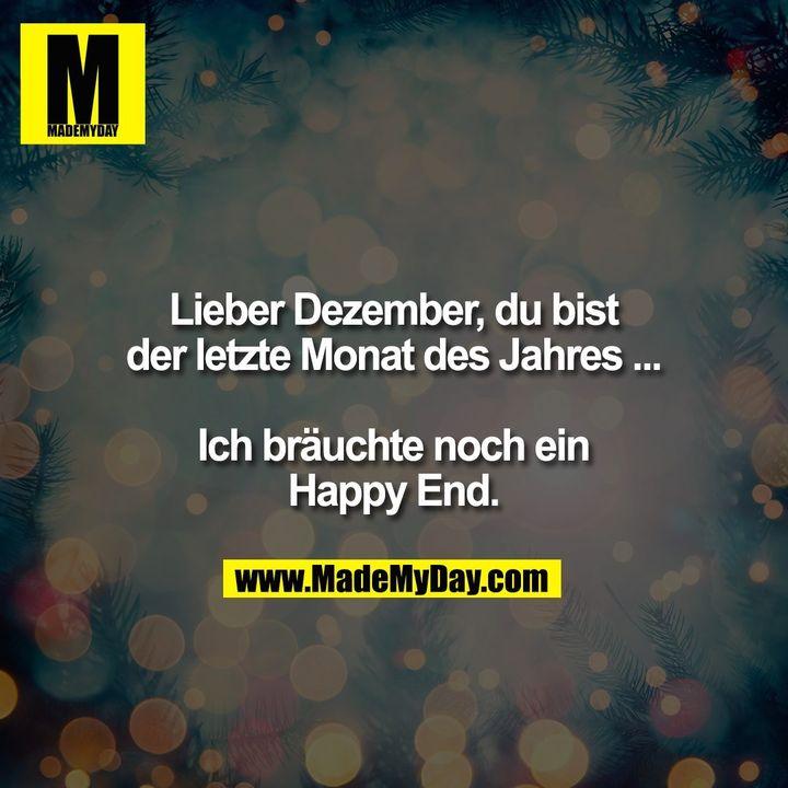Lieber Dezember, du bist der letzte Monat des Jahres ... Ich bräuchte noch ein Happy End.
