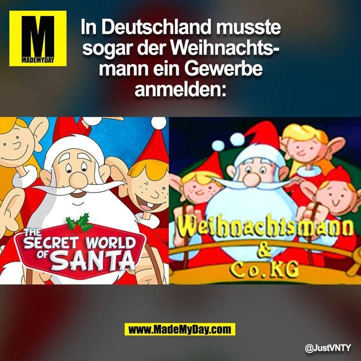 In Deutschland musste<br /> sogar der Weihnachts-<br /> mann ein Gewerbe<br /> anmelden: (BILD)