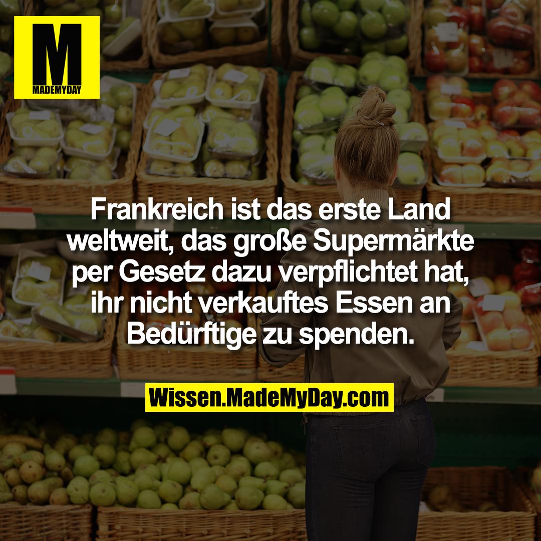 Frankreich ist das erste Land weltweit, das große Supermärkte per Gesetz dazu verpflichtet hat, ihr nicht verkauftes Essen an Bedürftige zu spenden.