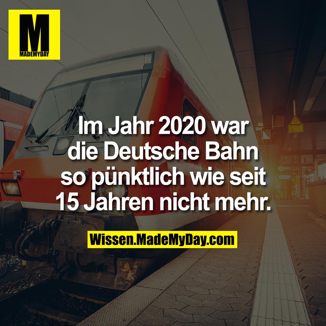 Im Jahr 2020 war die Deutsche Bahn so pünktlich wie seit 15 Jahren nicht mehr.