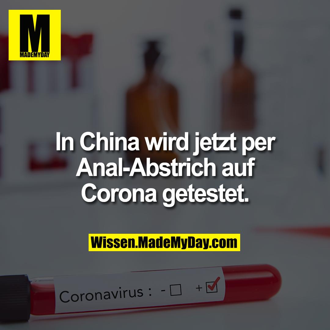 In China wird jetzt per Anal-Abstrich auf Corona getestet.