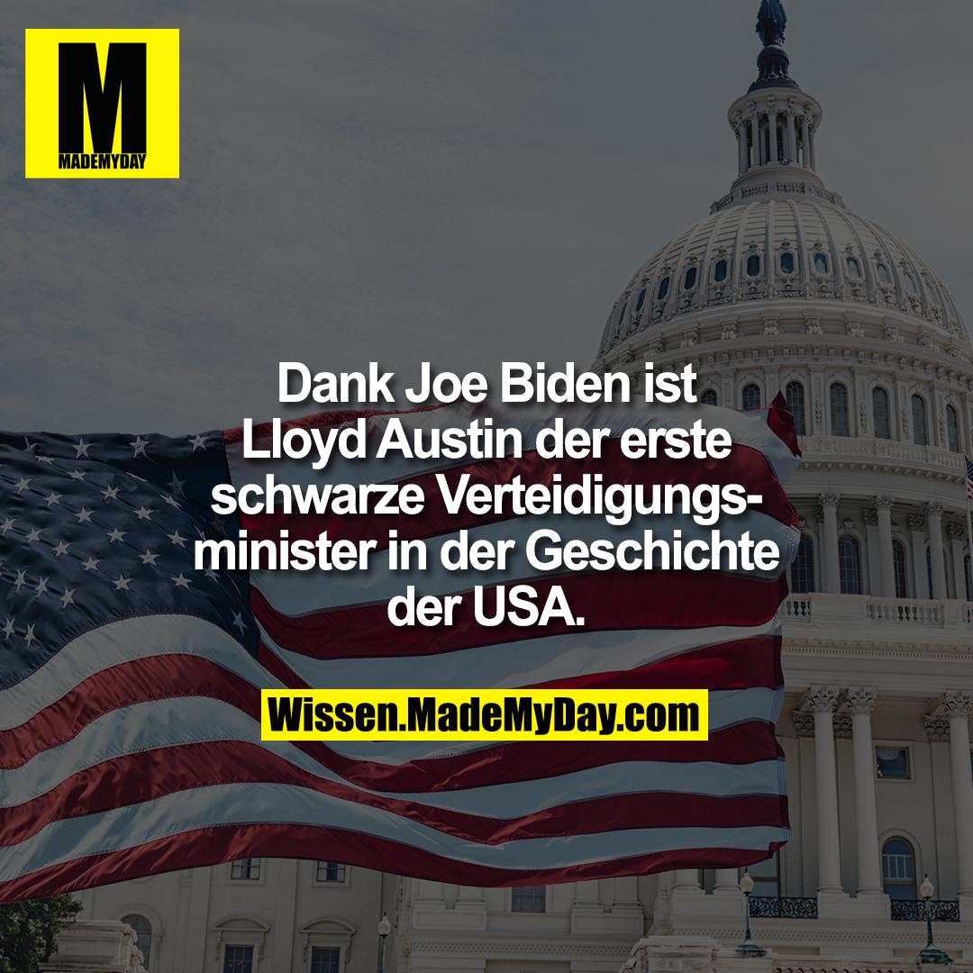 Dank Joe Biden ist Lloyd Austin der erste schwarze Verteidigungsminister in der Geschichte der USA.
