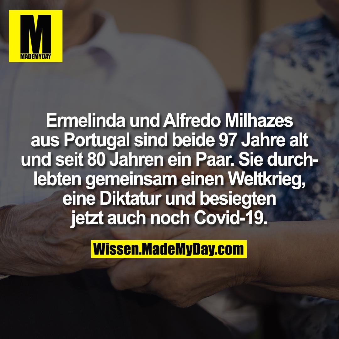 Ermelinda und Alfredo Milhazes aus Portugal sind beide 97 Jahre alt und seit 80 Jahren ein Paar. Sie durchlebten gemeinsam einen Weltkrieg, eine Diktatur und besiegten jetzt auch noch Covid-19.
