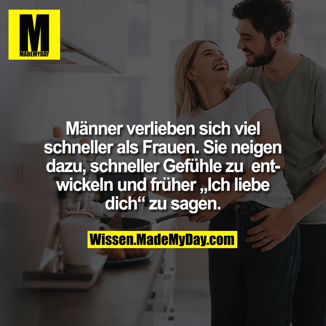 """Männer verlieben sich viel schneller als Frauen. Sie neigen dazu, schneller Gefühle zu entwickeln und früher """"Ich liebe dich"""" zu sagen."""