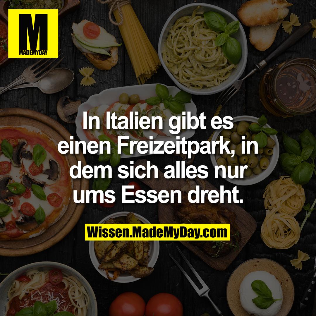 In Italien gibt es einen Freizeitpark, in dem sich alles nur ums Essen dreht.