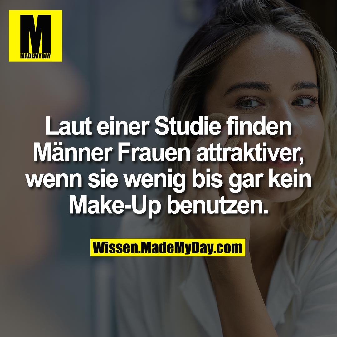 Laut einer Studie finden Männer Frauen attraktiver, wenn sie wenig bis gar kein Make-Up benutzen.