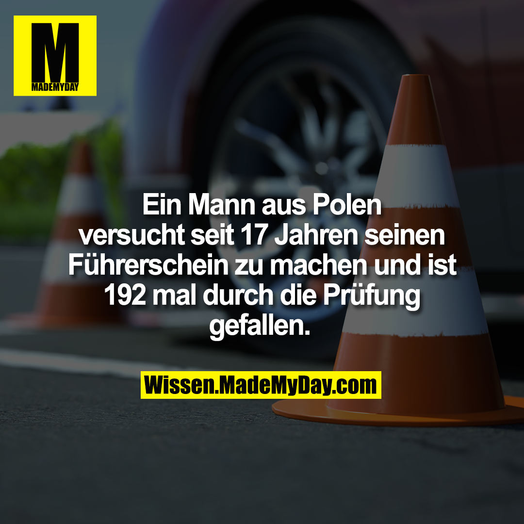 Ein Mann aus Polen versucht seit 17 Jahren seinen Führerschein zu machen und ist 192 mal durch die Prüfung gefallen.