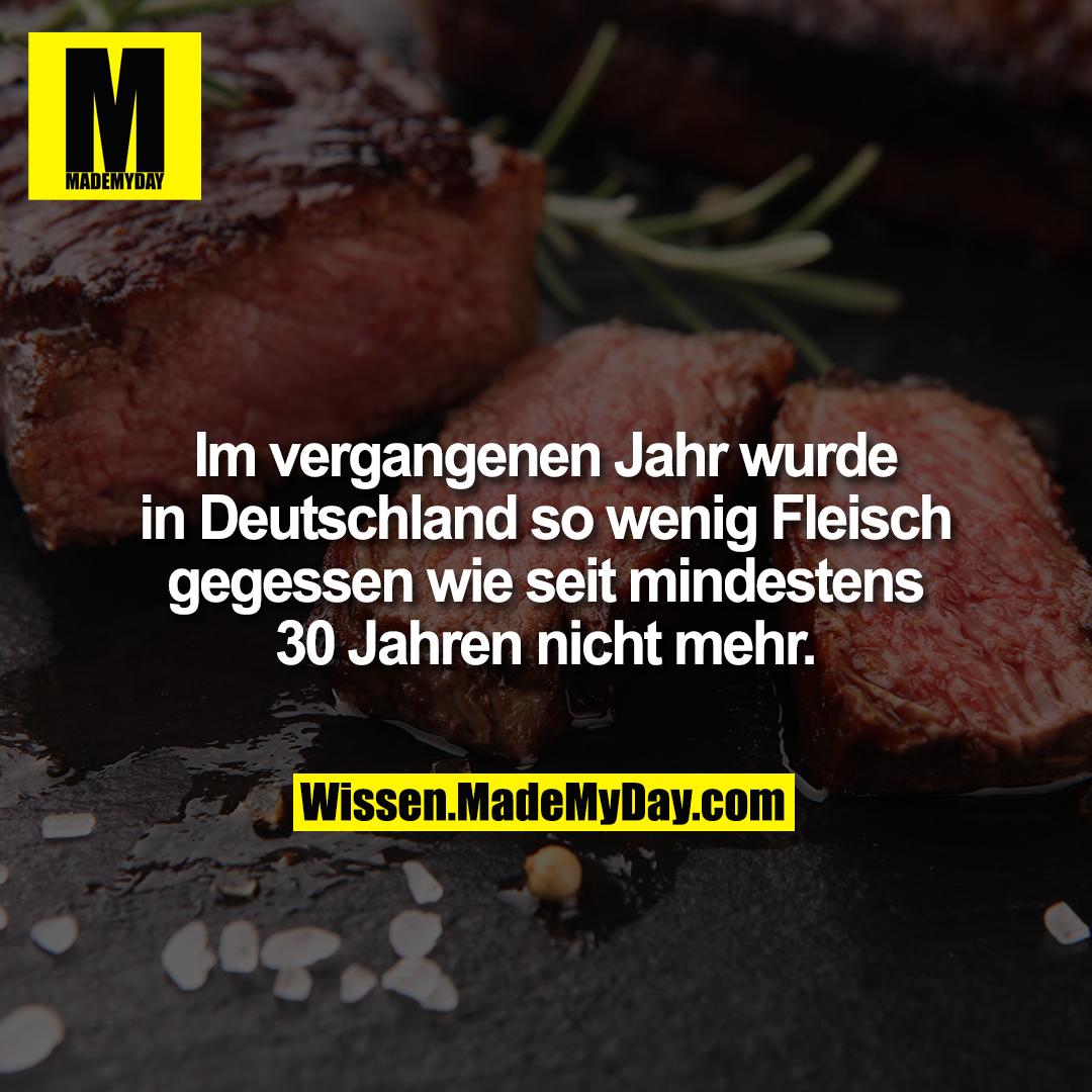 Im vergangenen Jahr wurde in Deutschland so wenig Fleisch gegessen wie seit mindestens 30 Jahren nicht mehr.