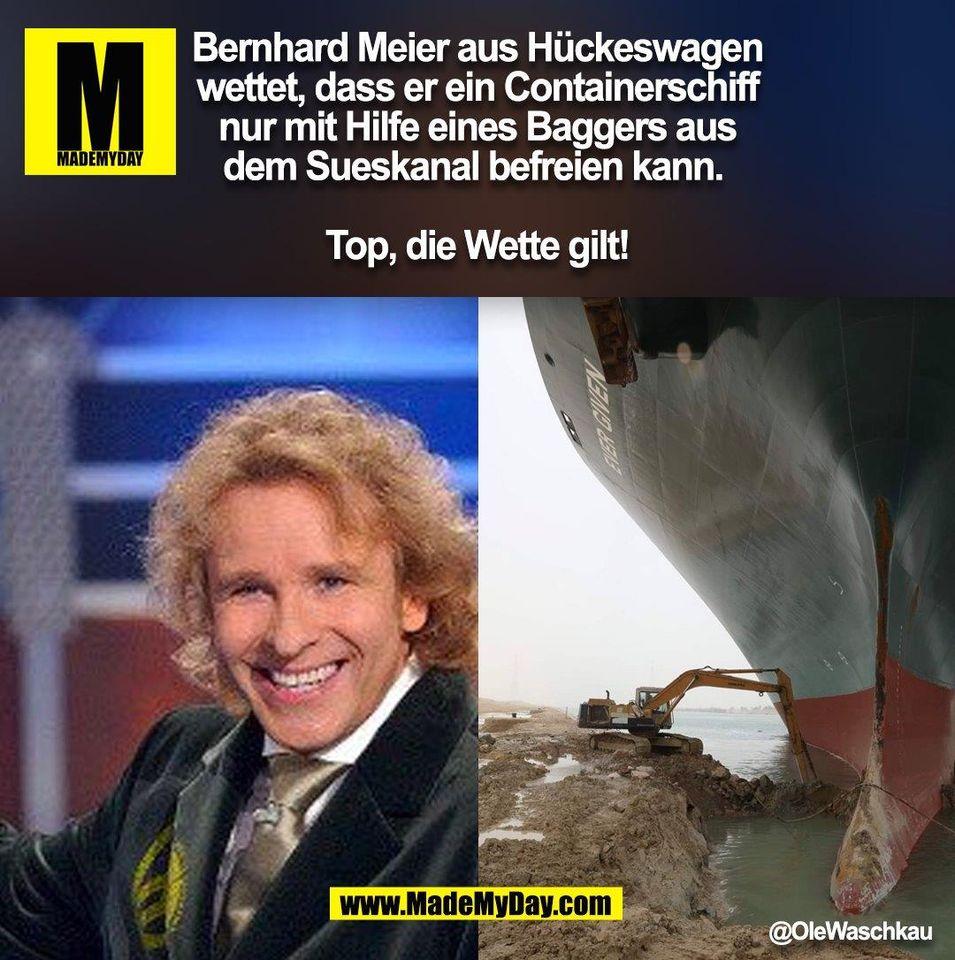 Bernhard Meier aus Hückeswagen wettet, dass er ein Containerschiff nur mit Hilfe eines Baggers aus dem Sueskanal befreien kann. <br /> <br /> Top, die Wette gilt!<br /> @OleWaschkau (BILD)