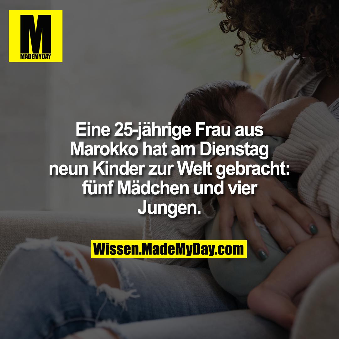 Eine 25-jährige Frau aus Marokko hat am Dienstag neun Kinder zur Welt gebracht: fünf Mädchen und vier Jungen.