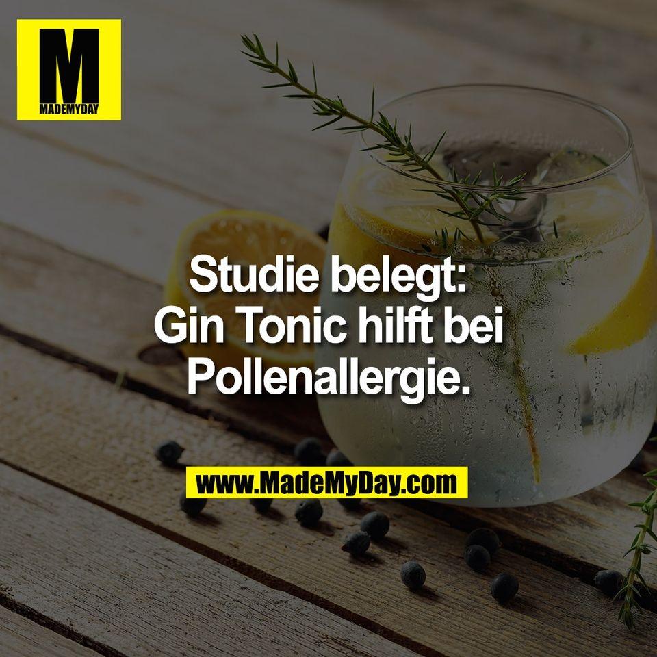 Studie belegt:<br /> Gin Tonic hilft bei<br /> Pollenallergie.