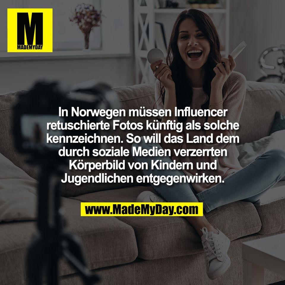 In Norwegen müssen Influencer<br /> retuschierte Fotos künftig als solche<br /> kennzeichnen. So will das Land dem<br /> durch soziale Medien verzerrten<br /> Körperbild von Kindern und<br /> Jugendlichen entgegenwirken.