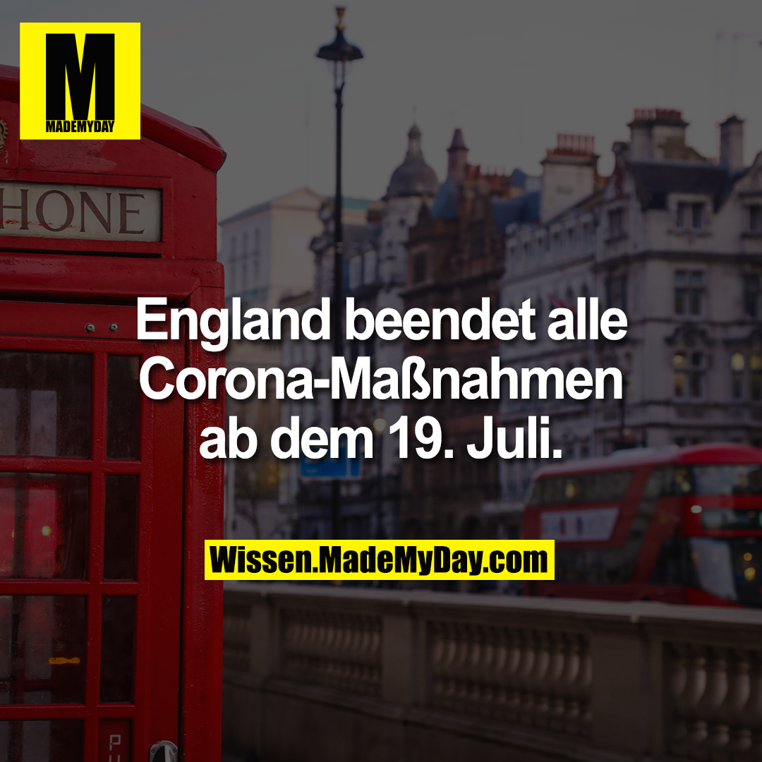 England beendet alle Corona-Maßnahmen ab dem 19. Juli.
