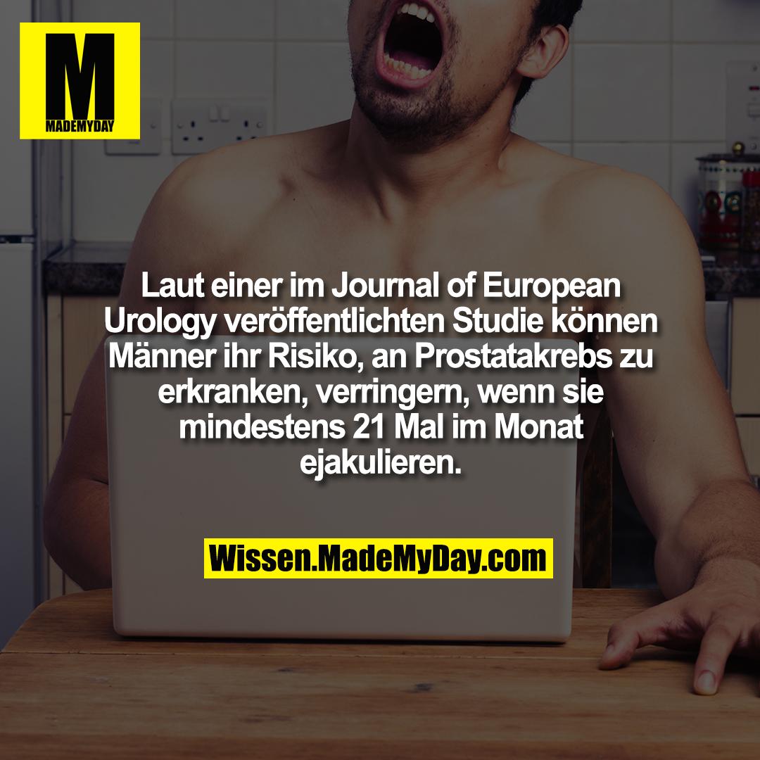 Laut einer im Journal of European Urology veröffentlichten Studie können Männer ihr Risiko, an Prostatakrebs zu erkranken, verringern, wenn sie mindestens 21 Mal im Monat ejakulieren.