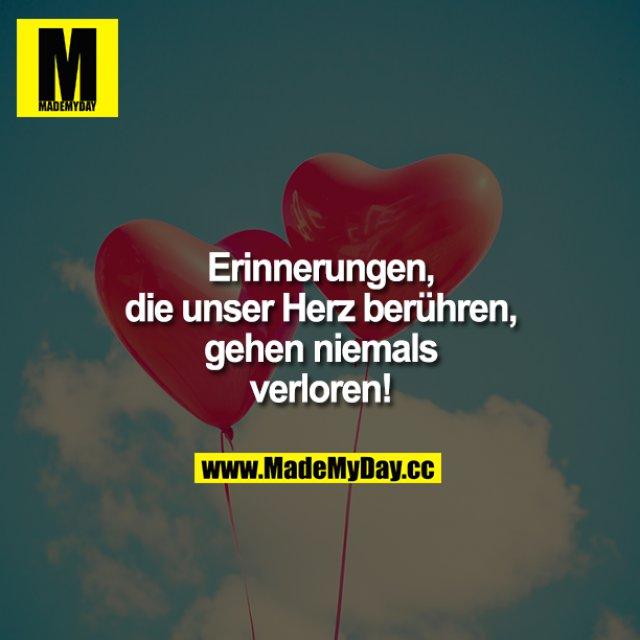 Attirant Erinnerungen, Die Unser Herz Berühren, Gehen Niemals Verloren!