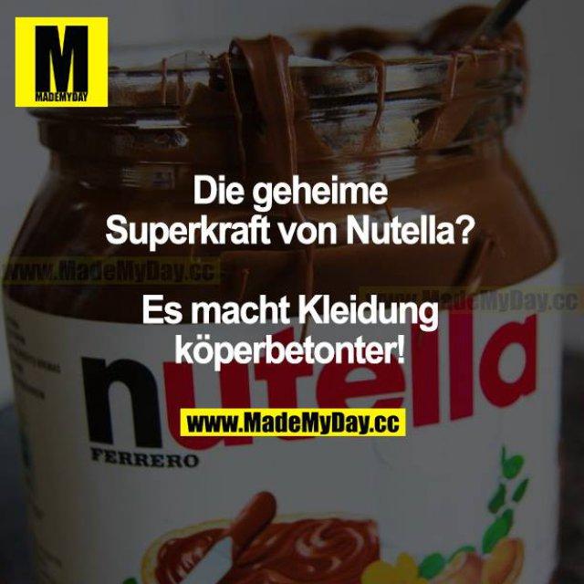 Die geheime Superkraft von Nutella? Es macht Kleidung körperbetonter!