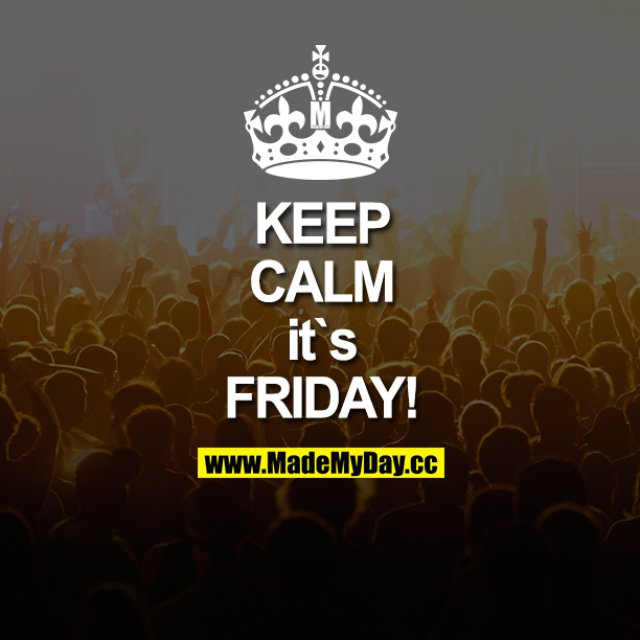 KEEP CALM it's Friday!