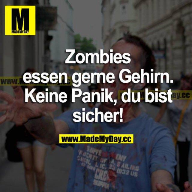Zombies essen gerne Gehirn. Keine Panik, du bist sicher!