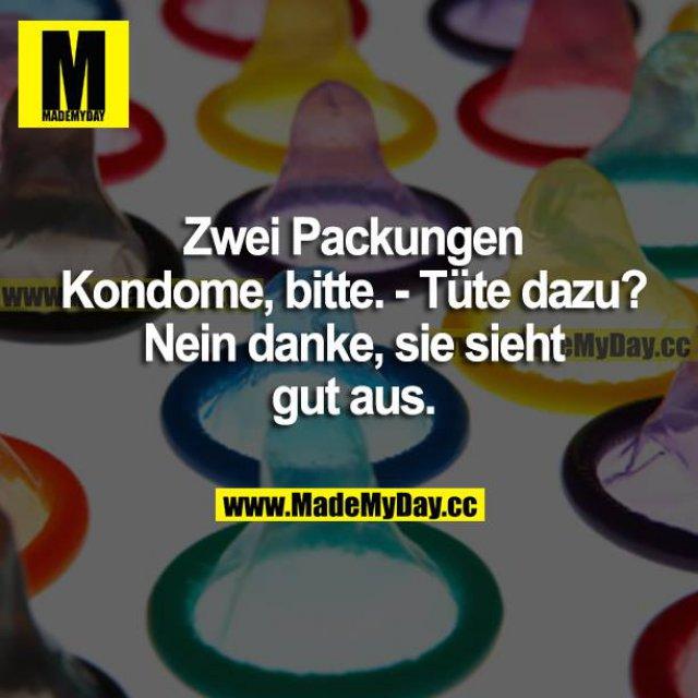 Zwei Packungen Kondome, bitte. <br /> Tüte dazu? <br /> Nein danke, sie sieht gut aus.