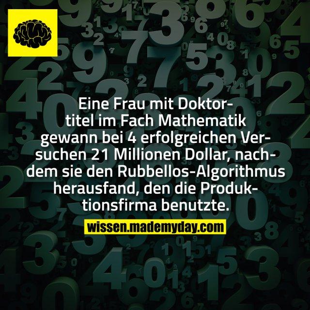Eine Frau mit Doktortitel im Fach Mathematik gewann bei 4 erfolgreichen Versuchen 21 Millionen Dollar, nachdem sie den Rubbellos-Algorithmus herausfand, den die Produktionsfirma benutzte.
