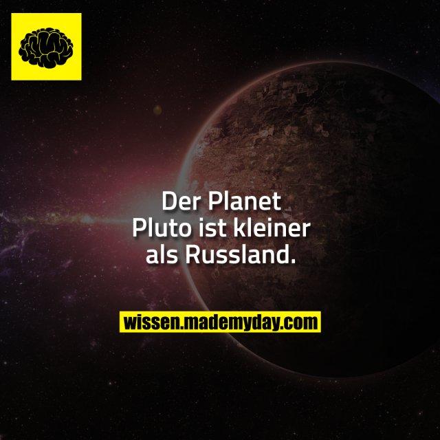 Der Planet Pluto ist kleiner als Russland.