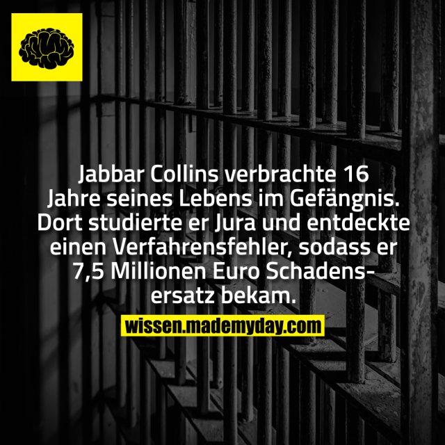 Jabbar Collins verbrachte 16 Jahre seines Lebens im Gefängnis. Dort studierte er Jura und entdeckte einen Verfahrensfehler, sodass er 7,5 Millionen Euro Schadensersatz bekam.