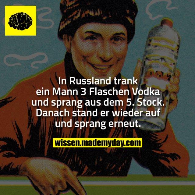 In Russland trank ein Mann 3 Flaschen Vodka und sprang aus dem 5. Stock. Danach stand er wieder auf und sprang erneut.