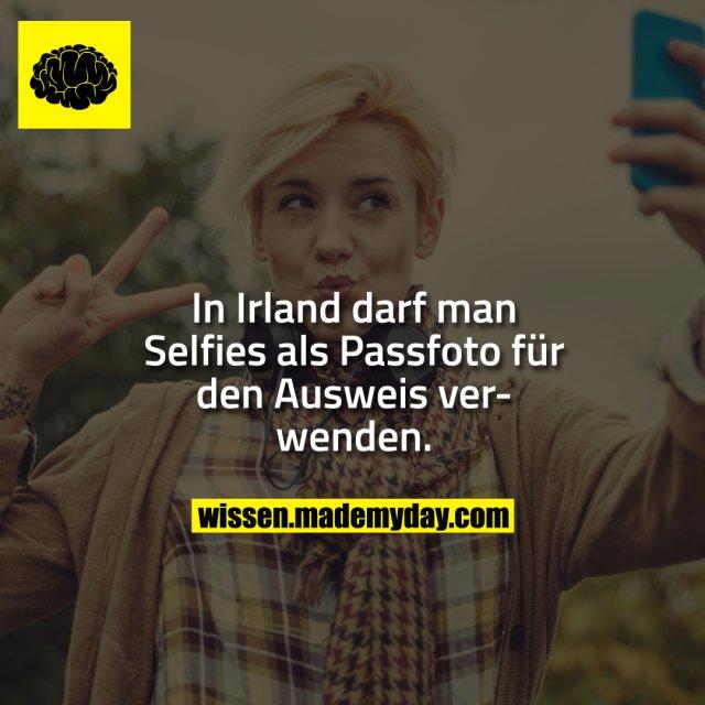 In Irland darf man Selfies als Passfoto für den Ausweis verwenden.