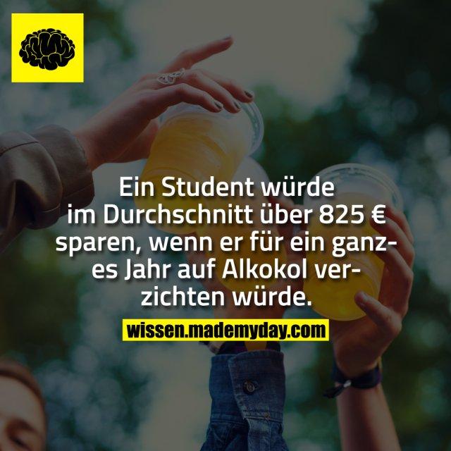 Ein Student würde im Durchschnitt über 825 € sparen, wenn er für ein ganzes Jahr auf Alkohol verzichten würde.