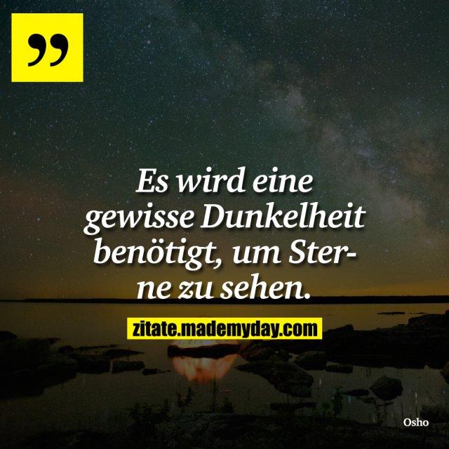 Es wird eine gewisse Dunkelheit benötigt, um Sterne zu sehen.