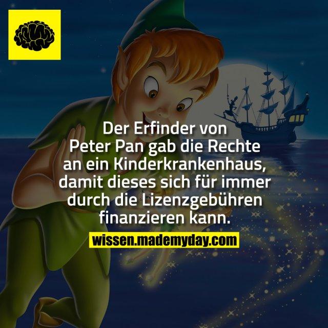 Der Erfinder von Peter Pan gab die Rechte an ein Kinderkrankenhaus, damit dieses sich für immer durch die Lizenzgebühren finanzieren kann.