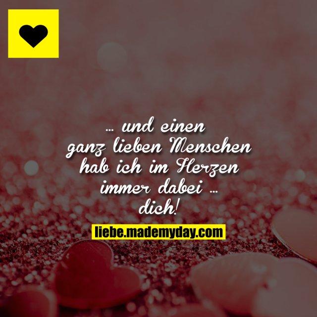 ... und einen ganz lieben Menschen hab ich im Herzen immer dabei ... dich!