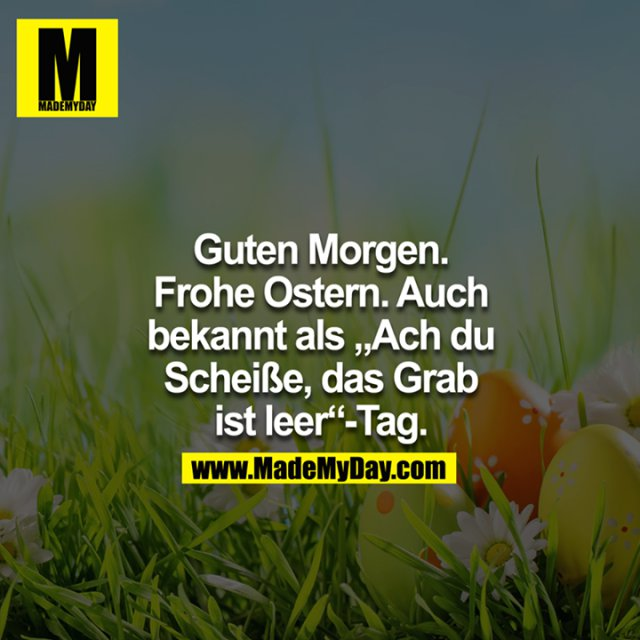 Guten Morgen Frohe Ostern Auch Made My Day
