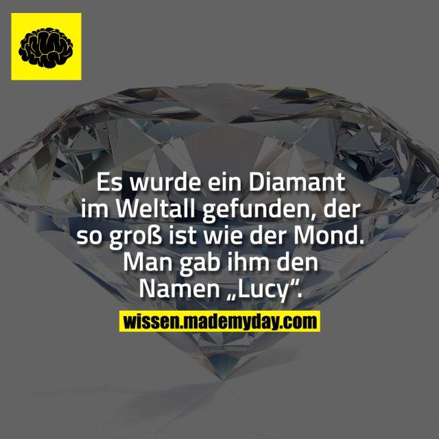 """Es wurde ein Diamant im Weltall gefunden, der so groß ist wie der Mond. Man gab ihm den namen """"Lucy""""."""
