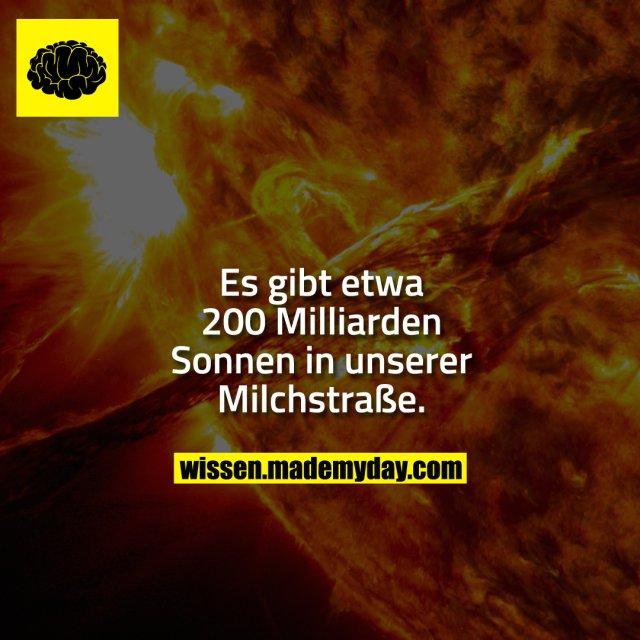 Es gibt etwa 200 Milliarden Sonnen in unserer Milchstraße.