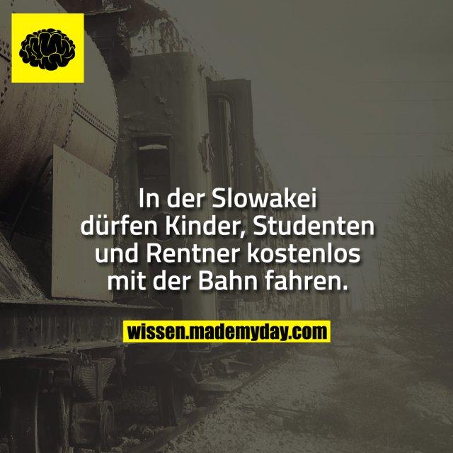 In der Slowakei dürfen Kinder, Studenten und Rentner kostenlos mit der Bahn fahren.