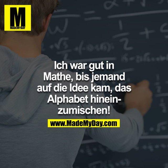 Ich war gut in Mathe, bis jemand auf die Idee kam, das Alphabet hineinzumischen!