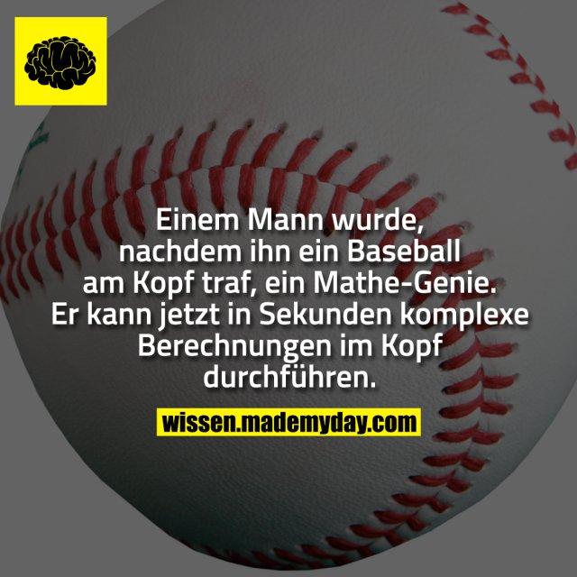 Einem Mann wurde, nachdem ihn ein Baseball am Kopf traf, ein Mathe-Genie. Er kann jetzt in Sekunden komplexe Berechnungen im Kopf durchführen.