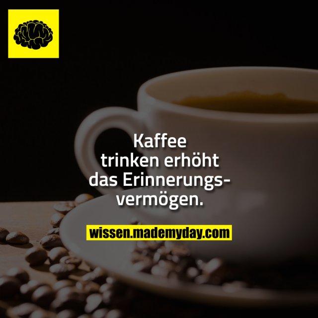 Kaffee trinken erhöht das Erinnerungsvermögen.