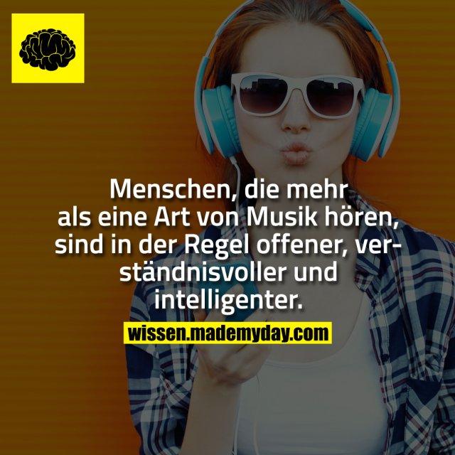 Menschen, die mehr als eine Art von Musik hören, sind in der Regel offener, verständnisvoller und intelligenter.