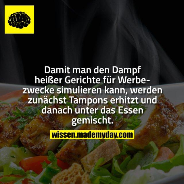 Damit man den Dampf heißer Gerichte für Werbezwecke simulieren kann, werden zunächst Tampons erhitzt und danach unter das Essen gemischt.