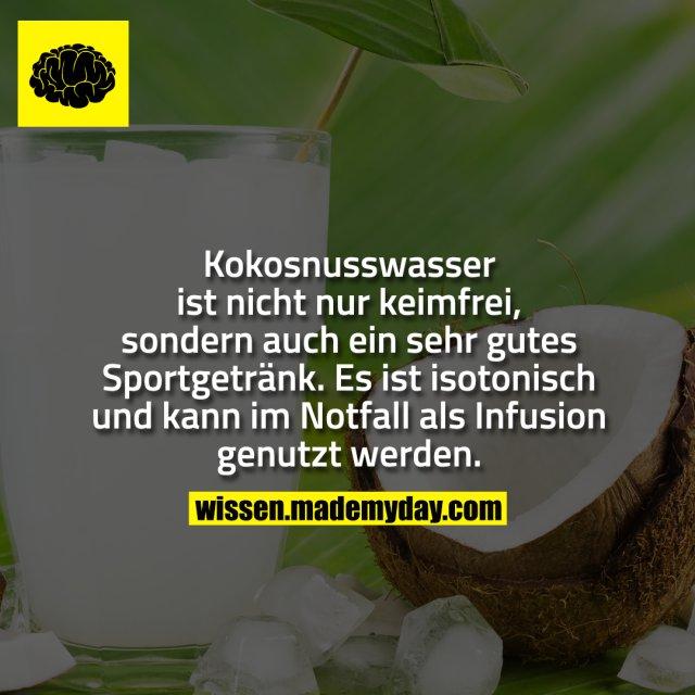 Kokosnusswasser ist nicht nur keimfrei, sondern auch ein sehr gutes Sportgetränk. Es ist isotonisch und kann im Notfall als Infusion genutzt werden.