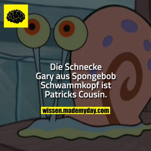 Die Schnecke Gary aus Spongebob Schwammkopf ist Patricks Cousin.