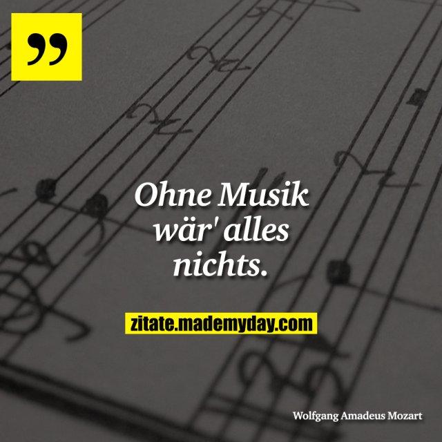 Ohne Musik wär' alles nichts.