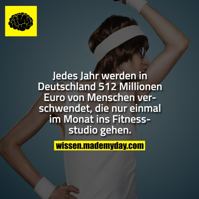 Jedes Jahr werden in Deutschland 512 Millionen Euro von Menschen verschwendet, die nur einmal im Monat ins Fitnessstudio gehen.