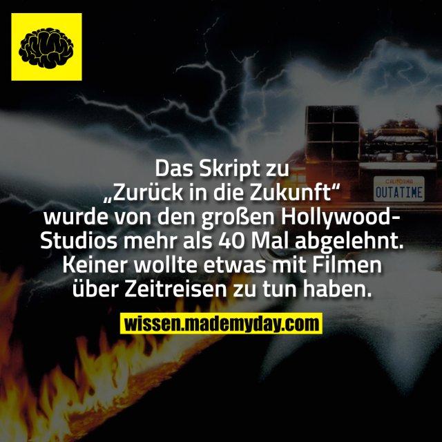 """Das Skript zu """"Zurück in die Zukunft"""" wurde von den großen Hollywood-Studios mehr als 40 Mal abgelehnt. Keiner wollte etwas mit Filmen über Zeitreisen zu tun haben."""