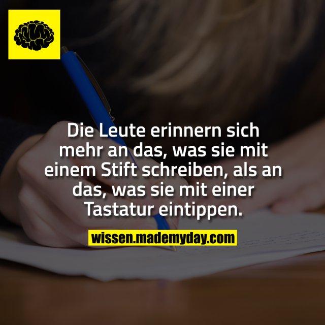 Die Leute erinnern sich mehr an das, was sie mit einem Stift schreiben, als an das, was sie mit einer Tastatur eintippen.